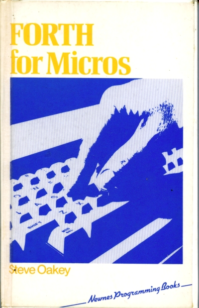 Forth for Micros By Steve Oakey.